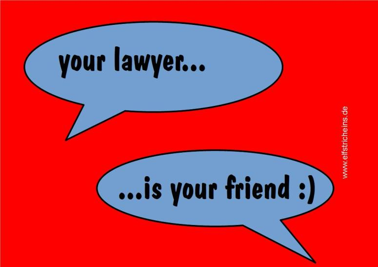 your lawyer is your friend :)